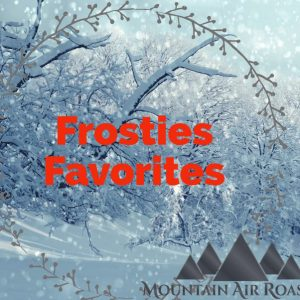 Mountain Air Roasters Frosties Favorites Air Roasted Coffee