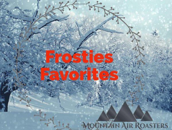Mountain Air Roasters Frosties Favorites Air Roasted Coffee