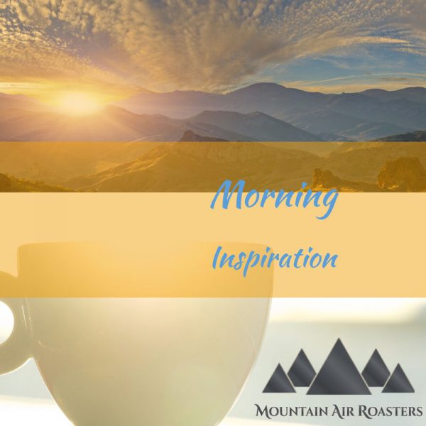 Specialty Blend Morning Inspiration Air Roasted Coffee